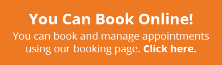 You Can Book Online! You can book and manage appointments using our booking page. Click here.